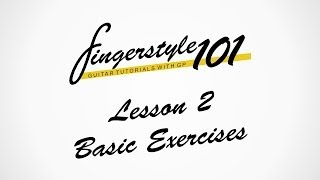 [Tutorial]Fingerstyle 101 - Lesson 2: Basic Exercises | Tutorial by Peter Gergely