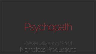 Psychopath | Pre-Visualization | Short Student Film
