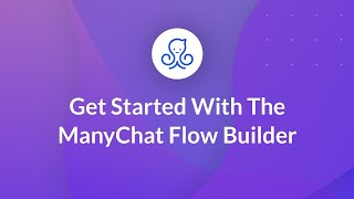 Get Started With The ManyChat Flow Builder