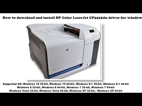 How To Download And Install Hp Color Laserjet Cp3525dn Driver Windows 10 8 1 8 7 Vista Xp Youtube