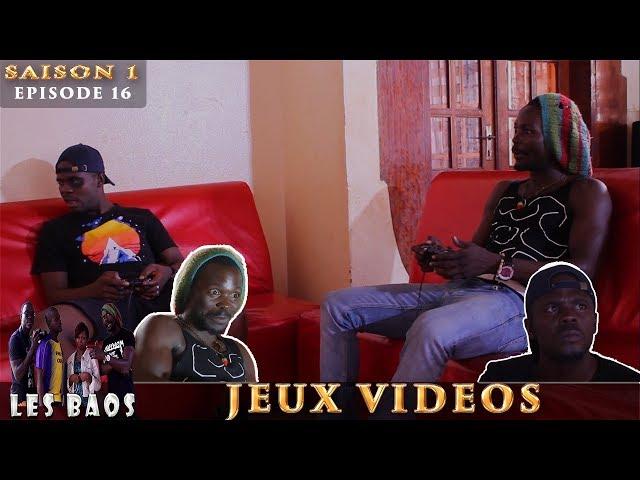 Les Baos - Jeux Videos (Saison 1, Episode 16)