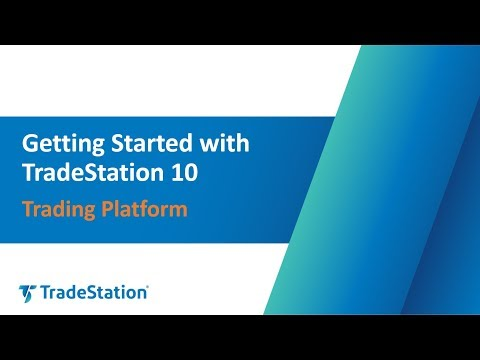 Getting Started with TradeStation 10 - Trading Platform