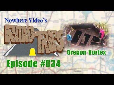Nowhere Video's Road Trips - 034: Oregon Vortex FULL EPISODE