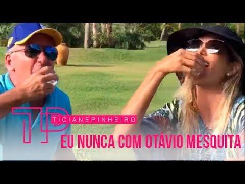 EU NUNCA COM OTÁVIO MESQUITA | Tici Pinheiro