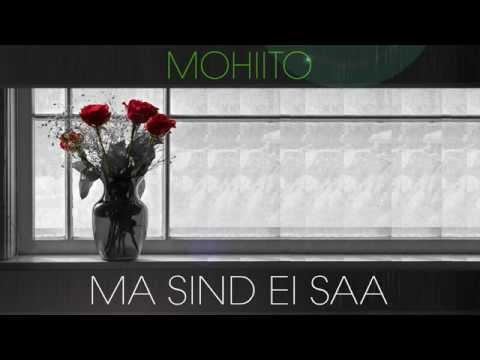 Mohiito - Ma sind ei saa