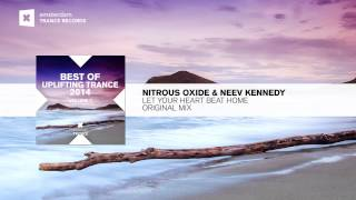 Nitrous Oxide & Neev Kennedy - Let Your Heart Beat Home (Original Mix) Best of Uplifting FULL