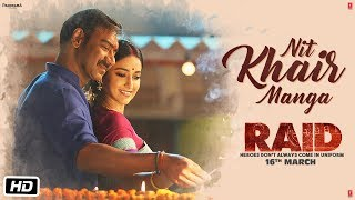 Nit Khair Manga Video Song | Raid (2018)