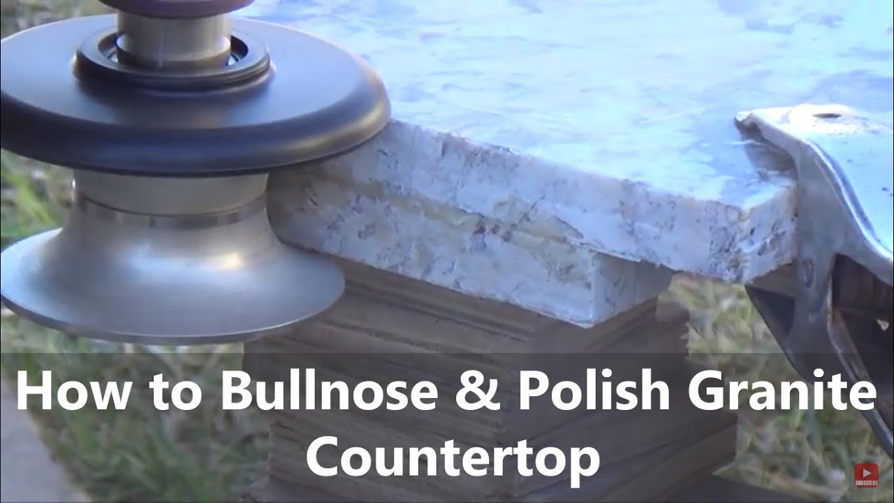 How To Bullnose Profile Polish Granite Countertop DIY Using Diamond Profile  Wheels