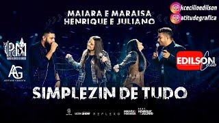 Baixar Maiara e Maraísa - Simplizin de Tudo. Part.Henrique e Juliano (DVD REFLEXO)