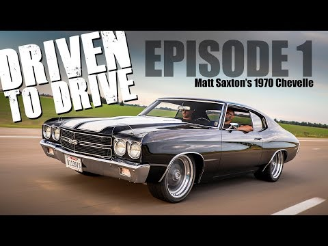 Driven To Drive - 750HP 1970 Chevelle - Episode 1