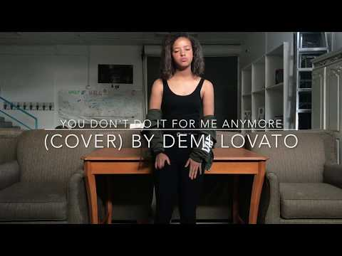 You Don't Do It For Me Anymore (cover) By Demi Lovato