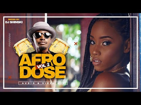 Afrobeat Summer 2020 Hits - Afrodose Vol 2  [Nigeria, Kenya, Zambia, Tanzania, Uganda] - Dj Shinski