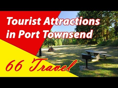List 8 Tourist Attractions in  Port Townsend, Washington | Travel to United States