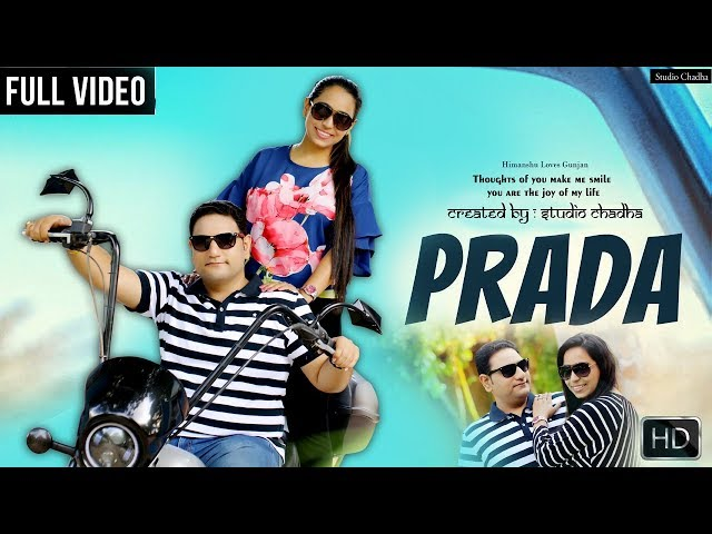 PRADA SONG PRE-WEDDING 2018 (HIMANSHU & GUNJAN) CREATED BY: STUDIO CHADHA