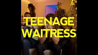 Teenage Waitress - I Don't Like This Party