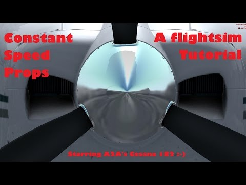 Constant Speed Propeller Tutorial using the A2A Cessna 182 | FSX | P3D | X-Plane