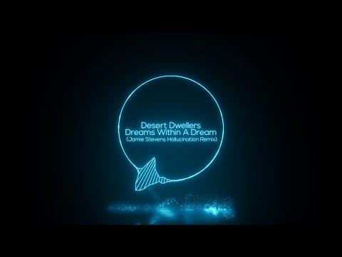Desert Dwellers - Dreams Within A Dream (Jamie Stevens Hallucination Remix) [Dreaming Awake]