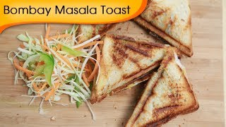 Bombay Masala Toast | Easy To Make Vegetable Sandwich Recipe By Ruchi Bharani