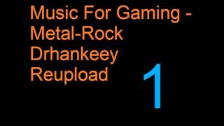 Music For Gaming Metal Rock Drhankeey REUPLOAD