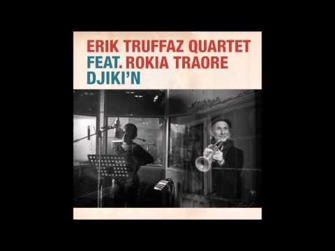 Erik Truffaz Quartet - Djiki'n feat. Rokia Traoré