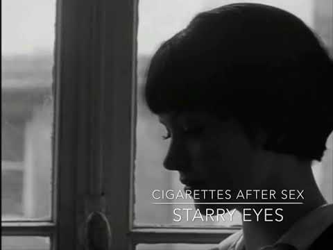 Cigarettes after sex - Starry Eyes