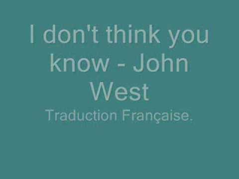 John West - I don't think you know (Ma première fois) Traduction Française