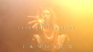 IANNACO - Hai  (tienimi stretto)  (Official Video)
