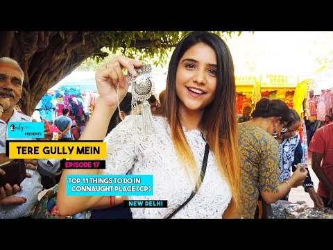 Tere Gully Mein Ep 17 - Top 11 Things To Do - Connaught Place (CP), New Delhi | Curly Tales