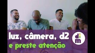 Baixar Luz, câmera, D2 e preste atenção (Marcelo D2 - Amar é para os fortes)