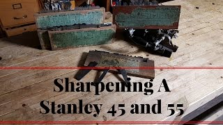 How To Sharpen A Stanley 45 or 55 Plane Iron Cutter