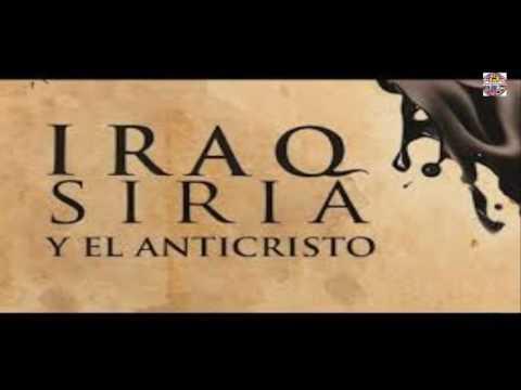 IRAQ ,SIRIA Y,EL ANTICRISTO Dr.Armando Alducin.