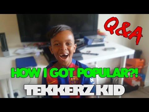 How I Got Popular On Q A Tekkerz Kid Youtube