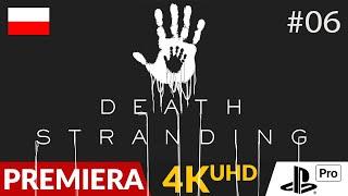 Death Stranding PL  #6 (odc.6)  Druga baza   Gameplay po polsku 4K