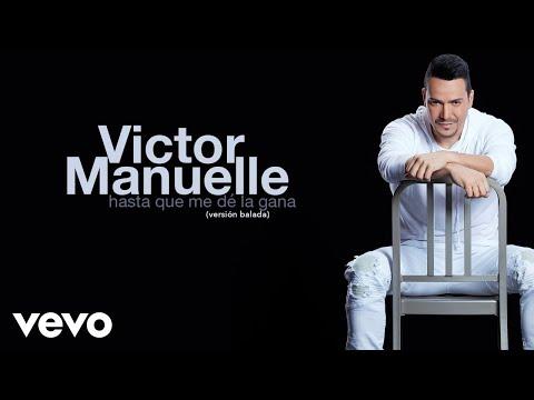 Víctor Manuelle - Hasta Que Me De la Gana (Versión Balada)[Audio]