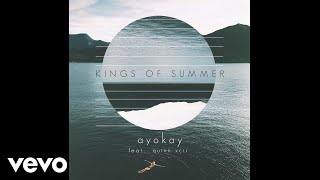 ayokay, Quinn XCII - Kings of Summer (Single Version - Audio) ft. Quinn XCII thumbnail
