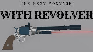 MONTAGE Revolver New Army | Phantom Forces | Roblox