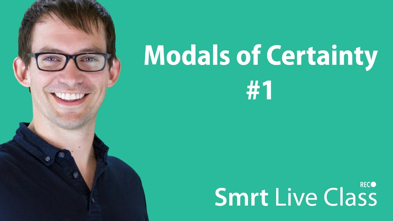 Modals of Certainty #1 - Intermediate English with Shaun #54