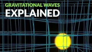 Gravitational waves explained: Why the detection of ripples in spacetime is so important