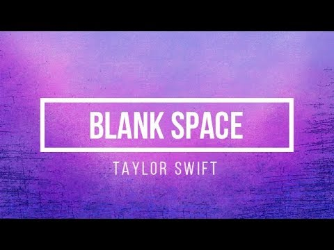 Taylor Swift - Blank Space [Lyrics]