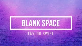 Taylor Swift Blank Space
