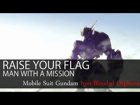 【HD】機動戰士鋼彈:鐵血孤兒 Gundam: Iron-Blooded Orphans OP1 - MAN WITH A MISSION - Raise your flag【中日字幕】