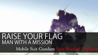 Cover images 【HD】機動戰士鋼彈:鐵血孤兒 Gundam: Iron-Blooded Orphans OP1 - MAN WITH A MISSION - Raise your flag【中日字幕】