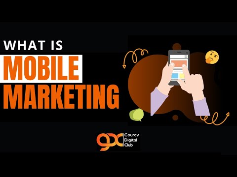 What is Mobile Marketing | Introduction to Mobile Marketing 2020 | Mobile Marketing Foundations |
