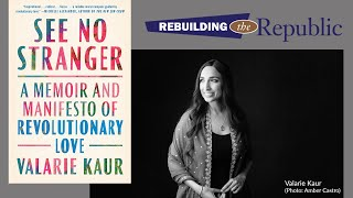 A Manifesto Of Revolutionary Love: In Conversation With Social Justice Activist Valarie Kaur