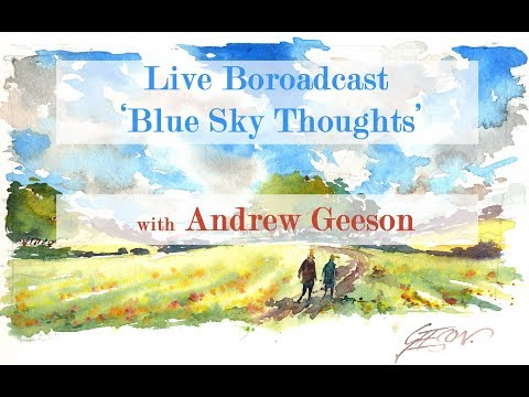 "Live Broadcast 'Blue Sky Thoughts"" with Andrew Geeson"