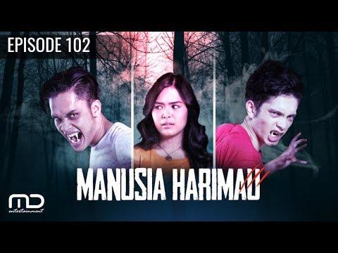 Manusia Harimau - Episode 102