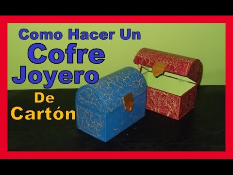 COMO HACER MANUALIDADES CON CARTON FACILES Y BONITAS COFRE JOYERO DE CARTON 2016