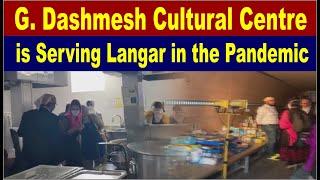 G. Dashmesh Cultural Centre is Serving Langar in the Pandemic