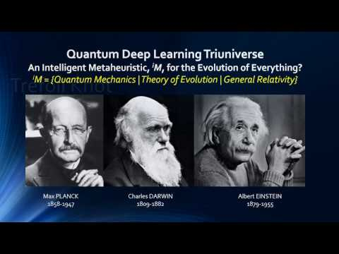 Quantum Deep Learning Triuniverse: An Intelligent Metaheuristic for the Evolution of Everything?
