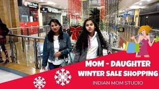 Vlog : Mom Daughter Winter Sale Shopping   Indian Mom Studio